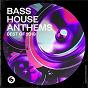 Compilation Bass House Anthems: Best of 2019 avec John Christian / Tiësto / Tujamo / Jonas Aden / Rebmoe...