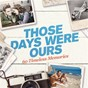 "Compilation Those days were ours avec The Four Seasons / Al Dubin / Harry Warren / The Flamingos / The Coasters ""The Robins""..."