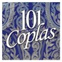 Compilation Las 101 grandes coplas avec Los Chimberos / Rocío Jurado / Antonio Molina / Estrellita de Palma / Pepe Blanco...