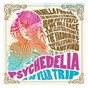 Compilation Psychedelia: a 50 year trip avec Locomotive / Love / The Incredible String Band / The Idle Race / The Bonzo Dog Doo Dah Band...