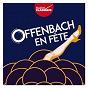 Compilation Offenbach en fête - radio classique avec L'Orchestre Symphonique de l'Opéra National, Bruxelles / Manuel Rosenthal / Jacques Offenbach / Michel Plasson / Mark Minkowski...