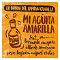 Album MI agüita amarilla de La Banda del Capitán Canalla