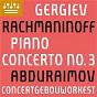 Album Rachmaninov: Piano Concerto No. 3 de Behzod Abduraimov, Concertgebouworkest, & Valery Gergiev / Serge Rachmaninov