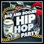 Compilation Bad and boojee hip hop party avec Deedub / Fitz, Dre Pool, DJ L the General, Jay Cedeno / The Real Stevie Bee / Shae MIX / Cav Bernah...