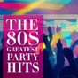 Album The 80's greatest party hits de 80s Greatest Hits, 80s Forever, Hits of the 80 S