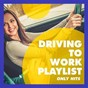 Album Driving to work playlist (only hits) de Hits Etc, the Cover Crew, Cover Guru