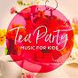 Album Tea party music for kids de All 4 Kids