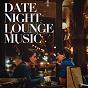 Compilation Date night lounge music avec Ricao / Seby Burgio, Manuela Ciunna / Andrea Marcelli / William Odell Hughes / Gysnoize...