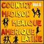 Album Country, madison: mexique, amérique du sud, vol. 6 de Multi-Interpre`tes