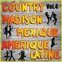 Album Country, madison: mexique, amérique du sud, vol. 4 de Multi-Interpre`tes