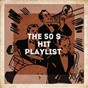 Album The 50's hit playlist? de 50 Essential Hits From the 50 S, Rock Masters, Smash Hits Cover Band