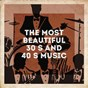 Compilation The most beautiful 30's and 40's music avec Countdown Nashville / Starlite Singers / Starlite Orchestra / The Astoria Singers / Countdown Singers