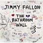 Album The bathroom wall de Jimmy Fallon