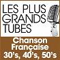 Compilation Les plus grands tubes chanson française 30's 40's 50's avec Jacques-Henri Rys / Édith Piaf / Jean Sablon / Mistinguett / Fernandel...