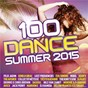 Compilation 100 Dance Summer 2015 avec Mister You / Kendji Girac / Felix Jaehn / Jasmine Thompson / Tiësto...