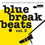 "Compilation Blue break beats vol. 3 avec Grant Green / Julian ""Cannonball"" Adderley / Lou Rawls / Lou Donaldson / Reuben Wilson..."