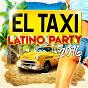 Compilation El taxi latino party 2016 avec Nyla / Pitbull / Makassy / Osmani Garcia / Deorro...