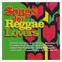 Compilation Songs for reggae lovers avec Bunny Rugs / Jacob Miller / Johnny Osbourne / Deborahe Glasgow / The Mighty Diamonds...