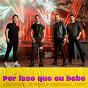 Album Por Isso Que Eu Bebo de Luis Fonsi / Zé Neto & Cristiano / Thyy