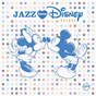 Compilation Jazz Loves Disney (Deluxe) avec Gregory Porter / Jamie Cullum / Melody Gardot / Stacey Kent / China Moses...