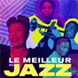 Compilation Le meilleur du jazz avec The Three Sounds / Nina Simone / Louis Armstrong / Ella Fitzgerald / Nat King Cole...