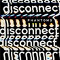 Album Disconnect de Phantoms