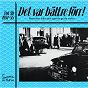 Compilation Det var bättre förr volym 5 B 1951-55 avec Gunnar Wiklund / Sonia Sjöbeck / The Lemon Drops / Curt Söderlinds Orkester / Carl Holmberg...