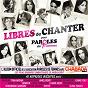Compilation Libres de chanter pour paroles de femmes avec Amel Bent / Shy'M / Natasha St-Pier / Claire Keim / Nolwenn Leroy...