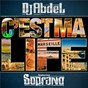 Album C'est ma life de Soprano / DJ Abdel