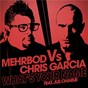 Album What's your name (mehrbod VS chris garcia feat. jus charlie) de Mehrbod / Chris Garcia
