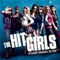 Compilation The hit girls (pitch perfect) soundtrack avec Ester Dean / The Treblemakers / Skylar Astin / Anna Kendrick / The Barden Bellas...