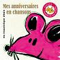 Compilation Mes anniversaires en chansons (ma discothèque idéale) avec Henri Dès / Pakita / Amulette / Dominique Dimey / Amipagaille...