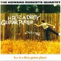 Album H.R. is a dirty guitar player de The Howard Roberts Quartet