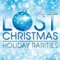 Compilation Lost christmas - holiday rarities avec Chet Baker / Billy Squier / Jan & Dean / Pat Benatar / Léon Russell...