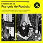 Compilation L'essentiel de françois de roubaix avec Los Incas / Christiane Legrand / Eric Demarsan / Benjamin de Roubaix