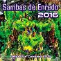 Compilation Sambas de enredo das escolas de samba - 2016 avec Arlindo Cruz / Neguinho da Beija-Flor / Serginho Porto / Leonardo Bessa / Xande de Pilares...