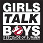 """Album Girls talk boys (from """"ghostbusters"""" original motion picture soundtrack) de 5 Seconds of Summer"""