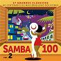 Compilation Samba 100 (vol. 2) avec Alcione / Maria Bethânia / Gal Costa / Francisco Alves / Simonal Wilson...