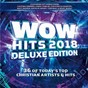 Compilation Wow hits 2018 (deluxe edition) avec Sidewalk Prophets / Hillsong Worship / Zach Williams / Chris Tomlin / Casting Crowns...