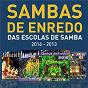 Compilation Sambas de enredo das escolas de samba (2016 - 2013) avec Alcione / Neguinho da Beija-Flor / Serginho Porto / Leonardo Bessa / Xande de Pilares...