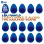 Album I can't make it alone: the axelrod years de Lou Rawls