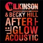 Album Afterglow (acoustic) de Wilkinson / Becky Hill