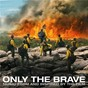 Compilation Only the brave (music from and inspired by the film) avec Steve Earle / Dierks Bentley / S Carey / Austin Hanks / George Jones...