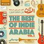 Compilation The best of indie arabia vol.2 avec Souad Massi / Apo & the Apostles / Mais Harb / Cairokee / Mok Saib...