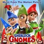 Compilation Sherlock Gnomes (Music From The Motion Picture) avec Kiki Dee / Elton John / Pnau / Mary J. Blige / Vera Blue...