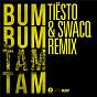 Album Bum bum tam tam (tiësto & swacq remix) de Mc Fioti / J Balvin / Future