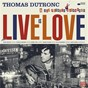 Album Live is love de Thomas Dutronc