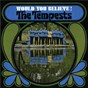 Album Would you believe! (expanded edition) de The Tempests
