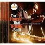 Compilation The house that trane built: the story of impulse records avec Albert Ayler / Gil Evans / Oliver Nelson / John Coltrane / Art Blakey...