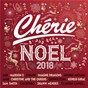 Compilation Chérie noël 2018 avec Garou / Jain / Amir / Sam Smith / Jenifer...